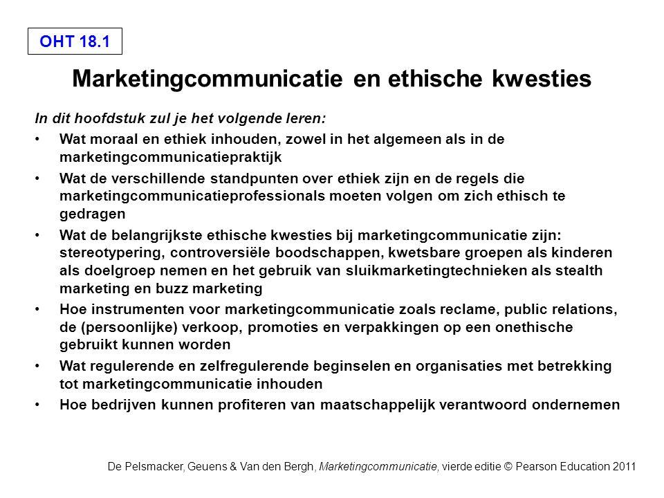 OHT 18.1 De Pelsmacker, Geuens & Van den Bergh, Marketingcommunicatie, vierde editie © Pearson Education 2011 Marketingcommunicatie en ethische kwesti