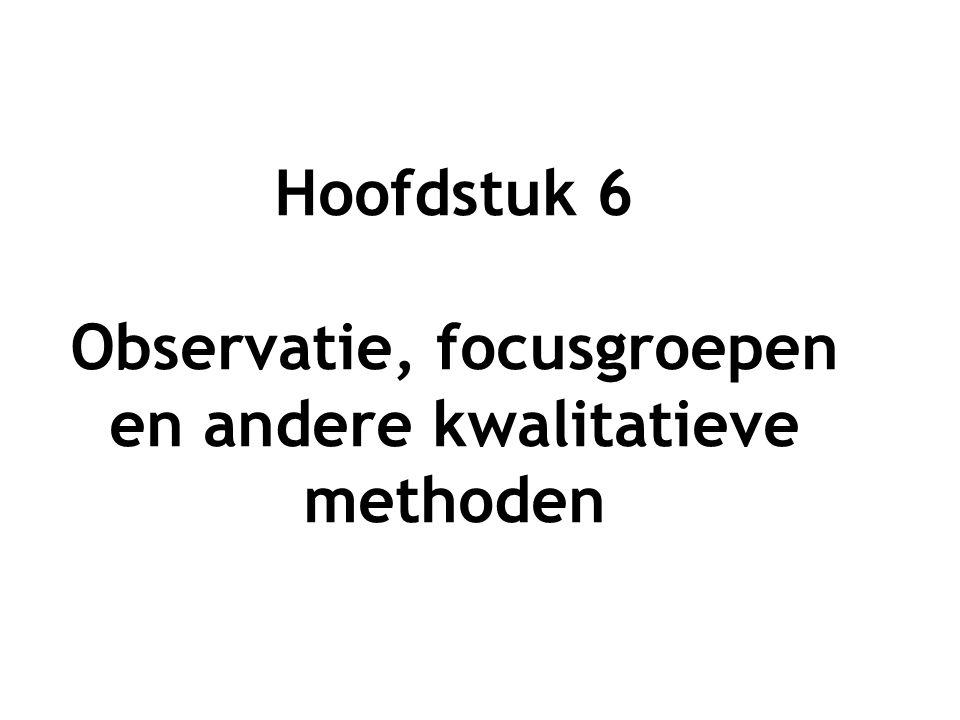 Hoofdstuk 6 Observatie, focusgroepen en andere kwalitatieve methoden