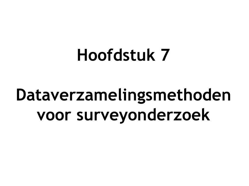 Hoofdstuk 7 Dataverzamelingsmethoden voor surveyonderzoek