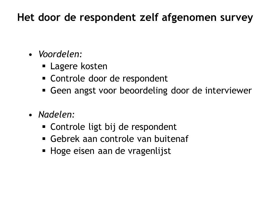 Voordelen:  Lagere kosten  Controle door de respondent  Geen angst voor beoordeling door de interviewer Nadelen:  Controle ligt bij de respondent