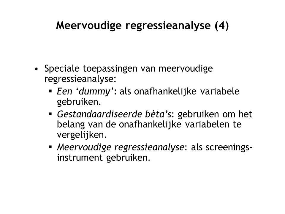 Meervoudige regressieanalyse (4) Speciale toepassingen van meervoudige regressieanalyse:  Een 'dummy': als onafhankelijke variabele gebruiken.  Gest