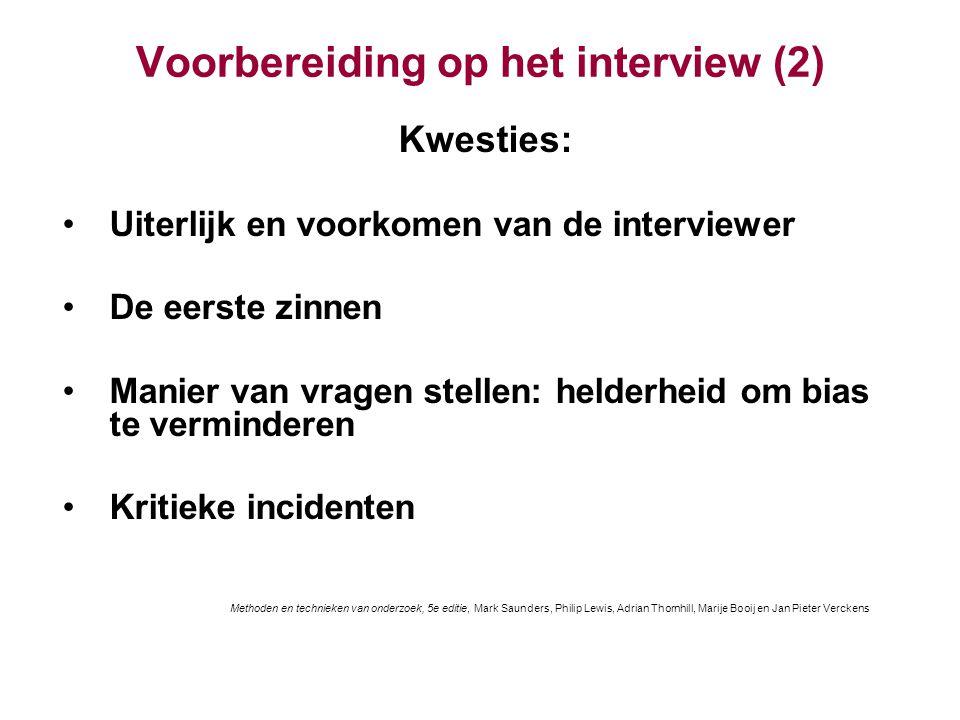 Voorbereiding op het interview (2) Kwesties: Uiterlijk en voorkomen van de interviewer De eerste zinnen Manier van vragen stellen: helderheid om bias