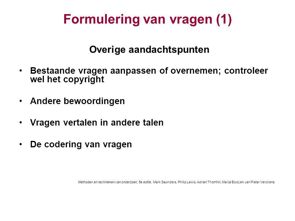 Formulering van vragen (1) Overige aandachtspunten Bestaande vragen aanpassen of overnemen; controleer wel het copyright Andere bewoordingen Vragen ve