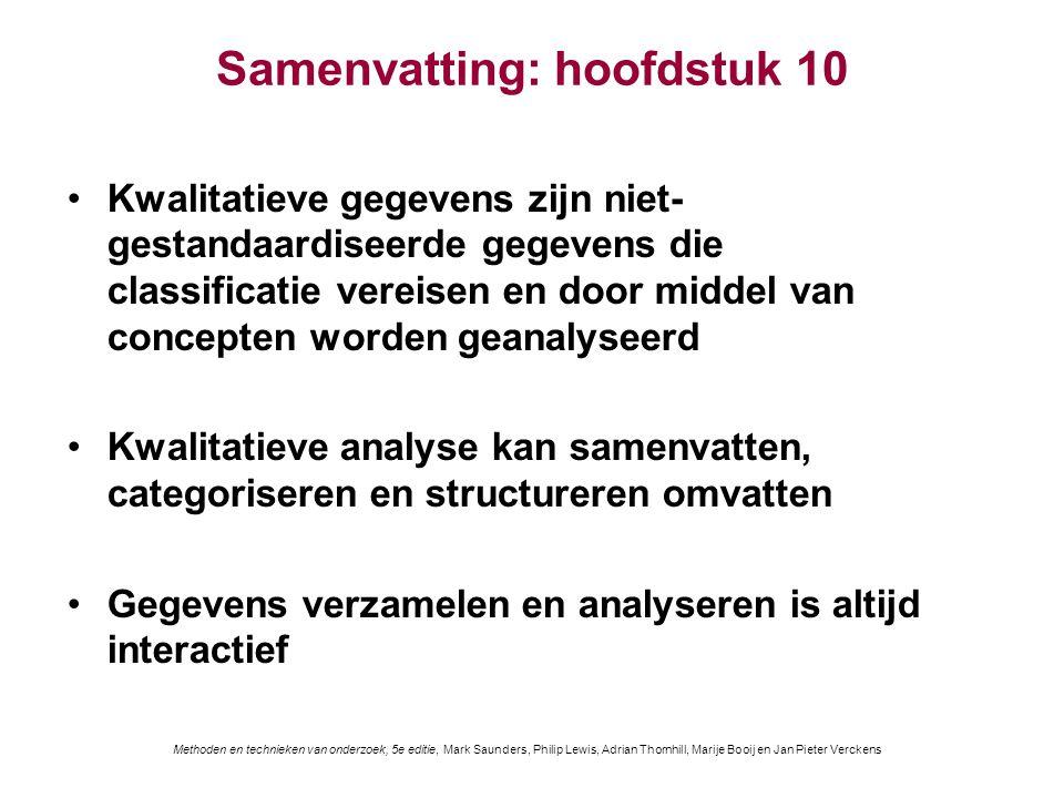 Samenvatting: hoofdstuk 10 Kwalitatieve gegevens zijn niet- gestandaardiseerde gegevens die classificatie vereisen en door middel van concepten worden