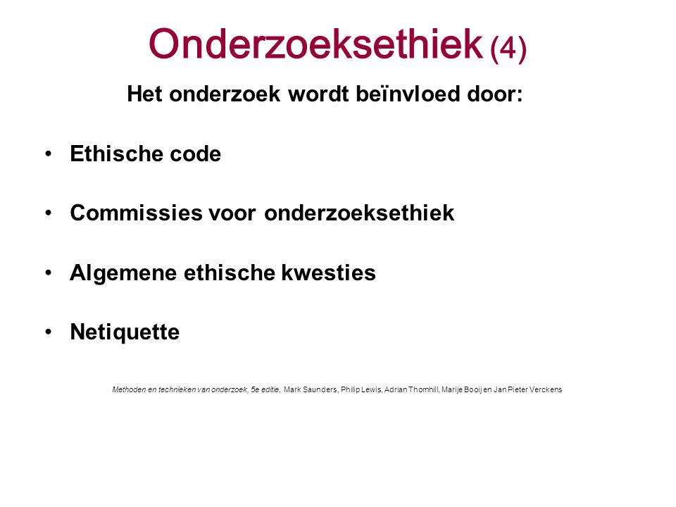 Onderzoeksethiek (4) Het onderzoek wordt beïnvloed door: Ethische code Commissies voor onderzoeksethiek Algemene ethische kwesties Netiquette Methoden