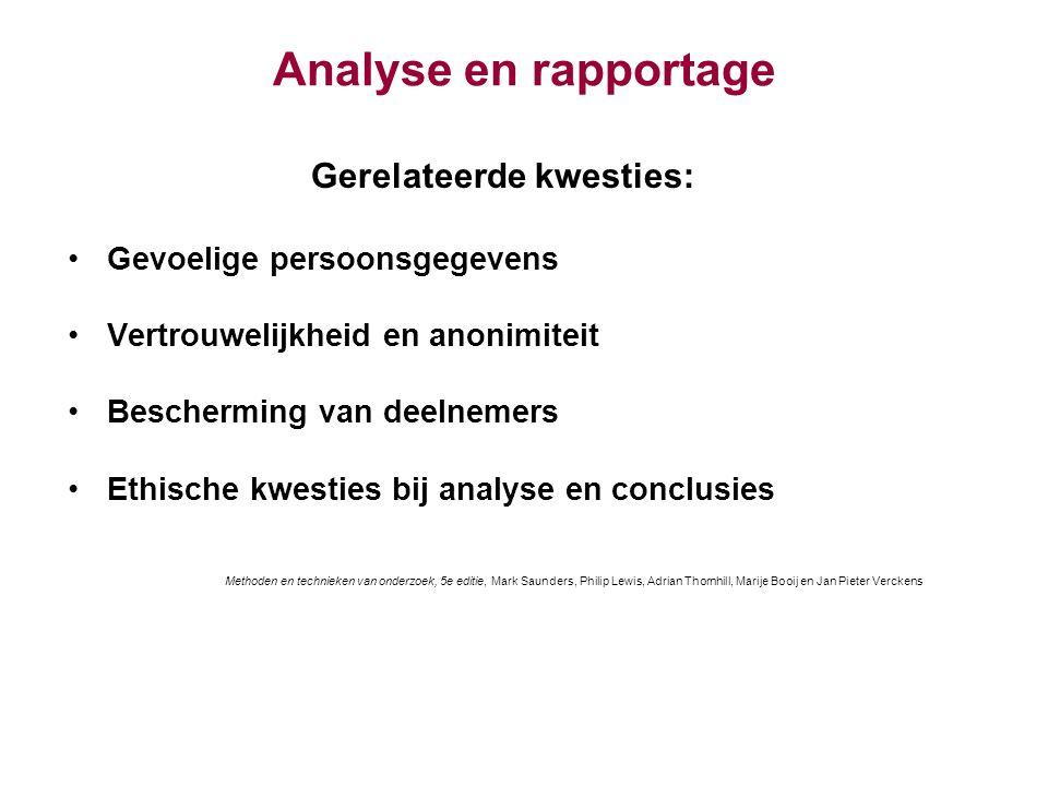 Analyse en rapportage Gerelateerde kwesties: Gevoelige persoonsgegevens Vertrouwelijkheid en anonimiteit Bescherming van deelnemers Ethische kwesties