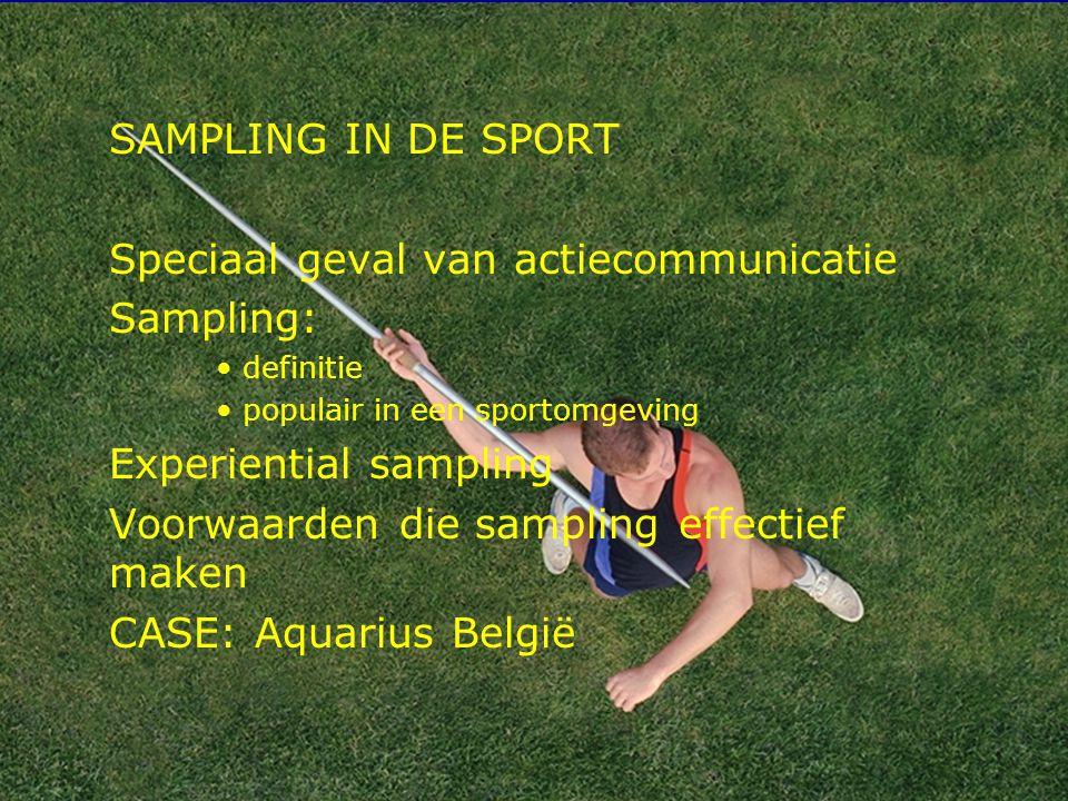 12 SAMPLING IN DE SPORT Speciaal geval van actiecommunicatie Sampling: definitie populair in een sportomgeving Experiential sampling Voorwaarden die s