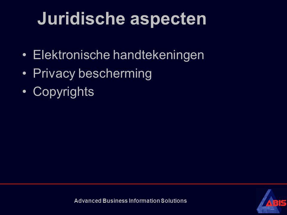 Advanced Business Information Solutions Juridische aspecten Elektronische handtekeningen Privacy bescherming Copyrights
