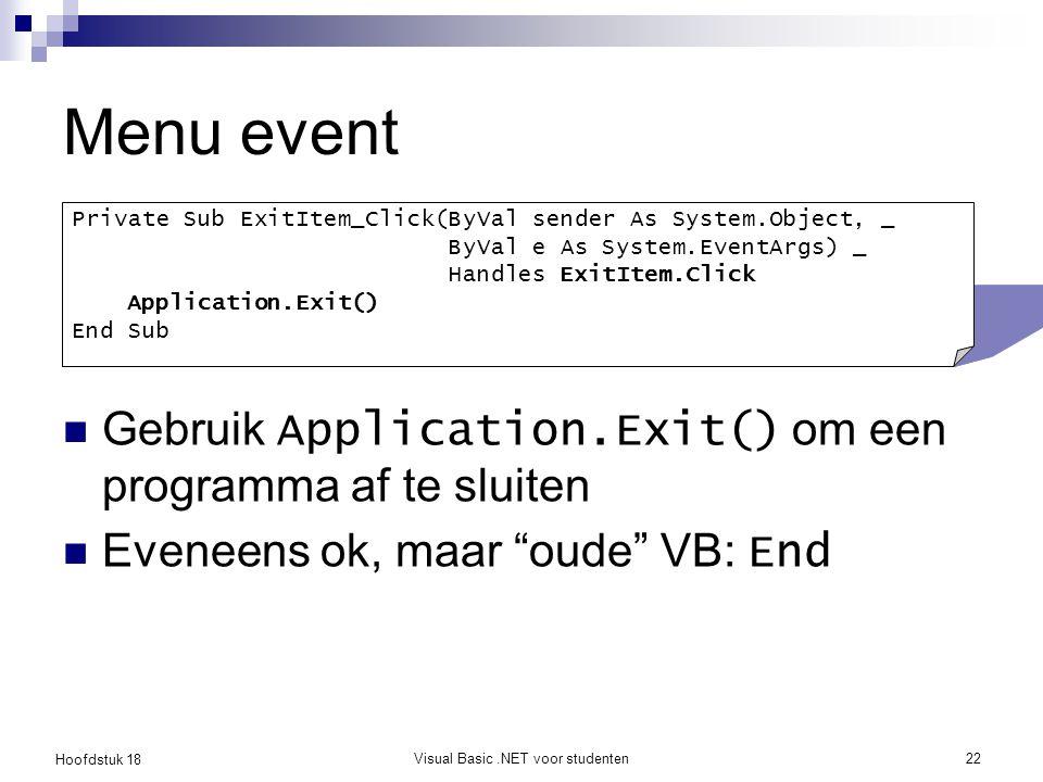 Hoofdstuk 18 Visual Basic.NET voor studenten23 De klasse Directory Faciliteiten om bestanden en mappen te manipuleren.