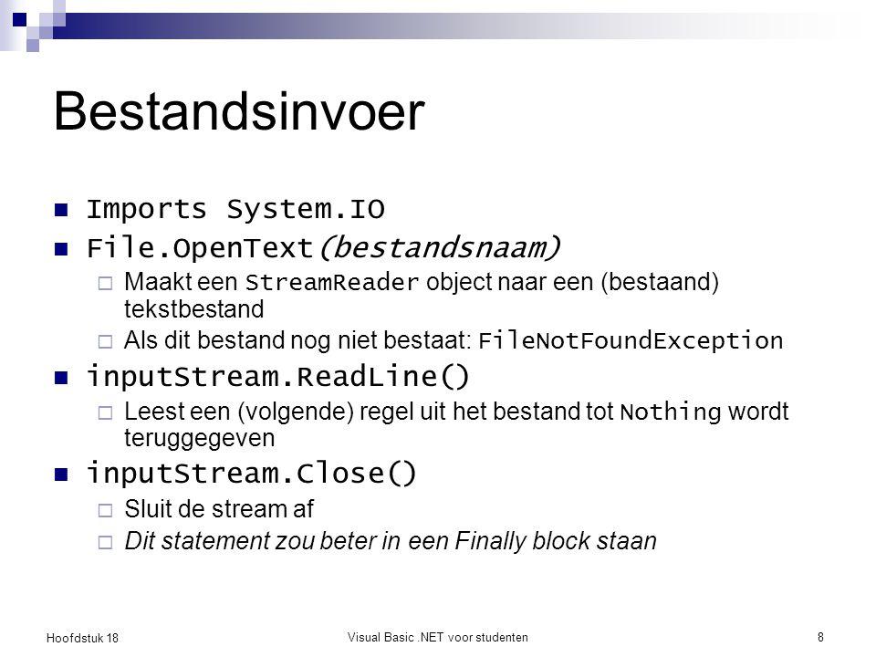 Hoofdstuk 18 Visual Basic.NET voor studenten9 FileStreamDemo Openen en tonen Toevoegen aan bestand Bestand overschrijven