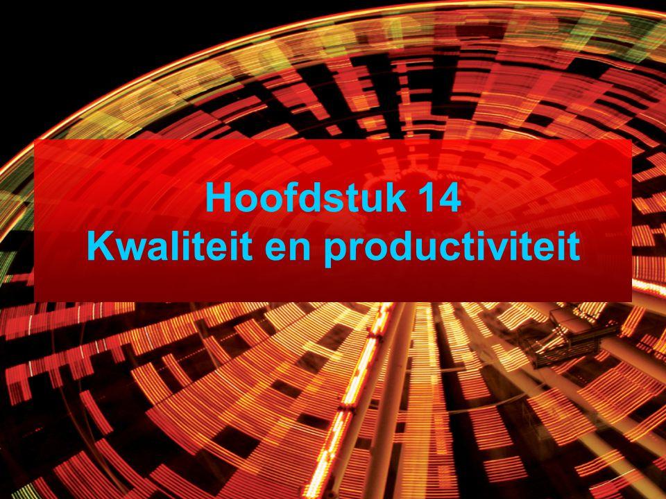 Hoofdstuk 14 Kwaliteit en productiviteit