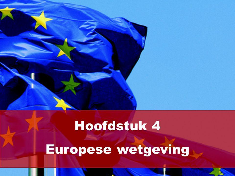 Hoofdstuk 4 Europese wetgeving