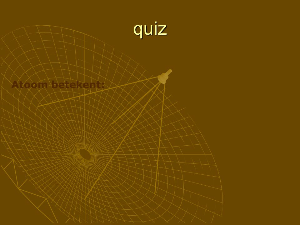 quiz Atoom betekent: