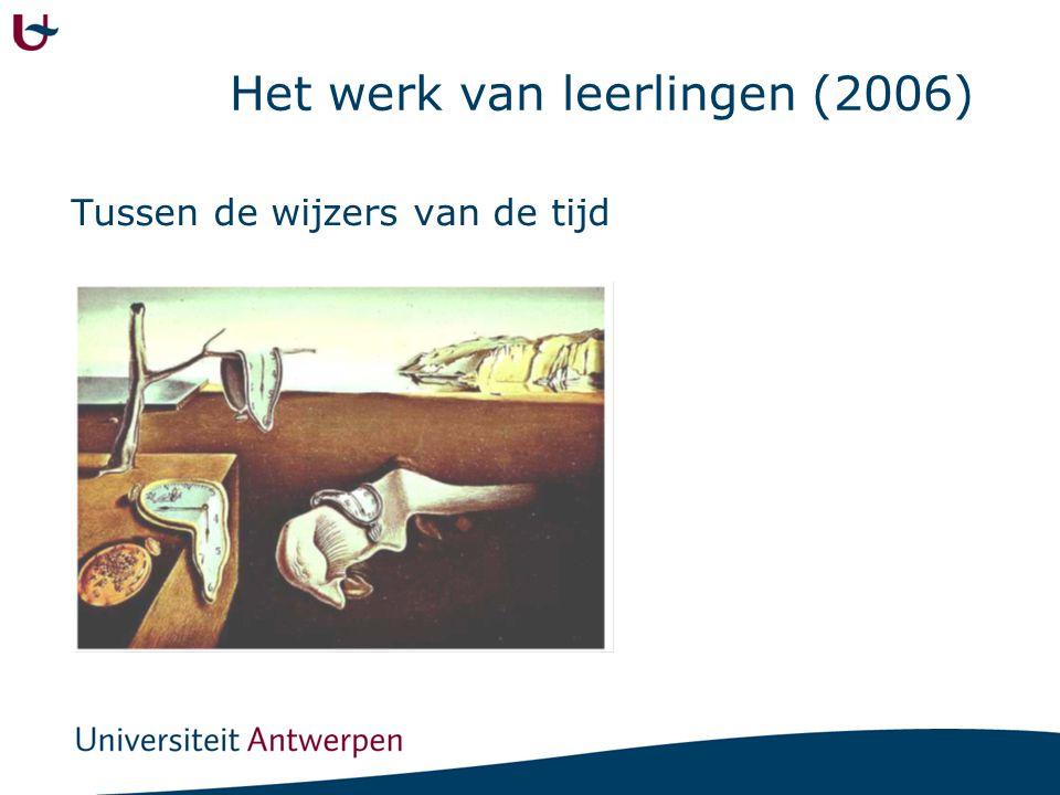 Het werk van leerlingen (2006) Tussen de wijzers van de tijd
