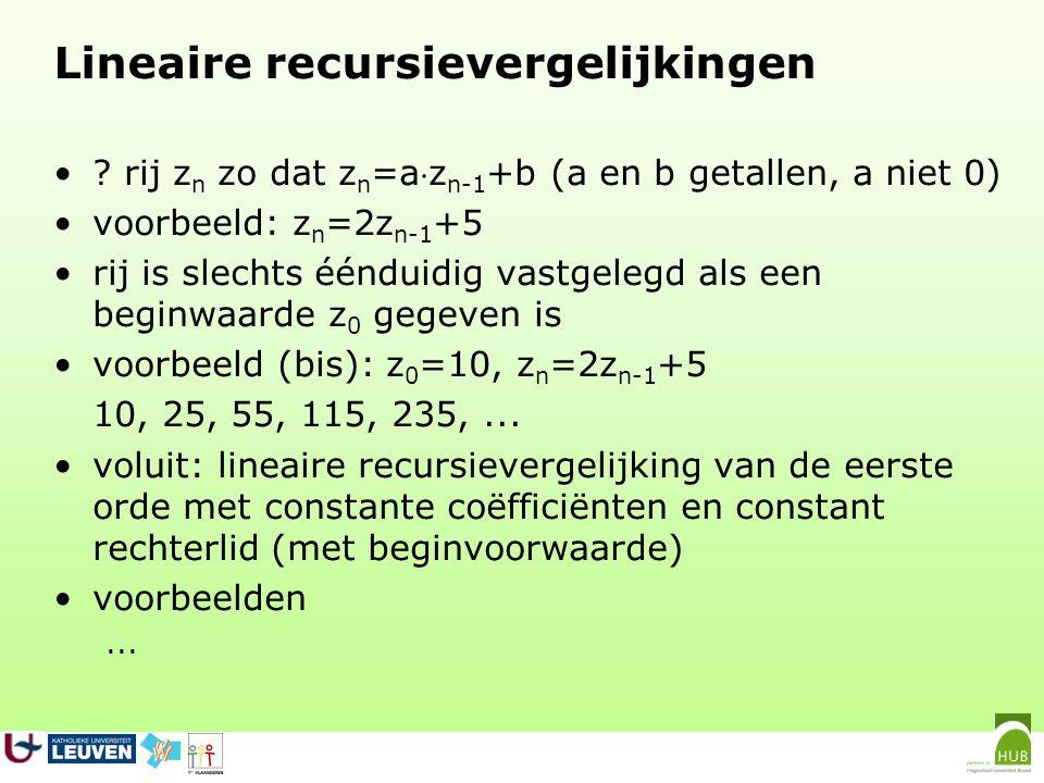 Lineaire recursievergelijkingen .rij z n zo dat z n =az n-1 +b (a en b getallen, a niet 0)...