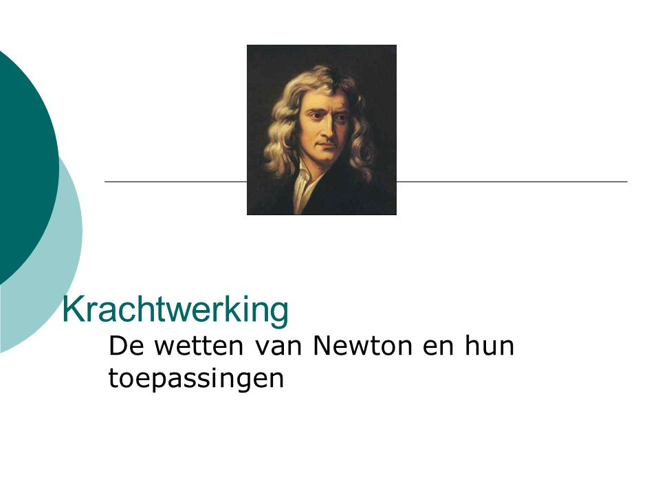 Krachtwerking De wetten van Newton en hun toepassingen