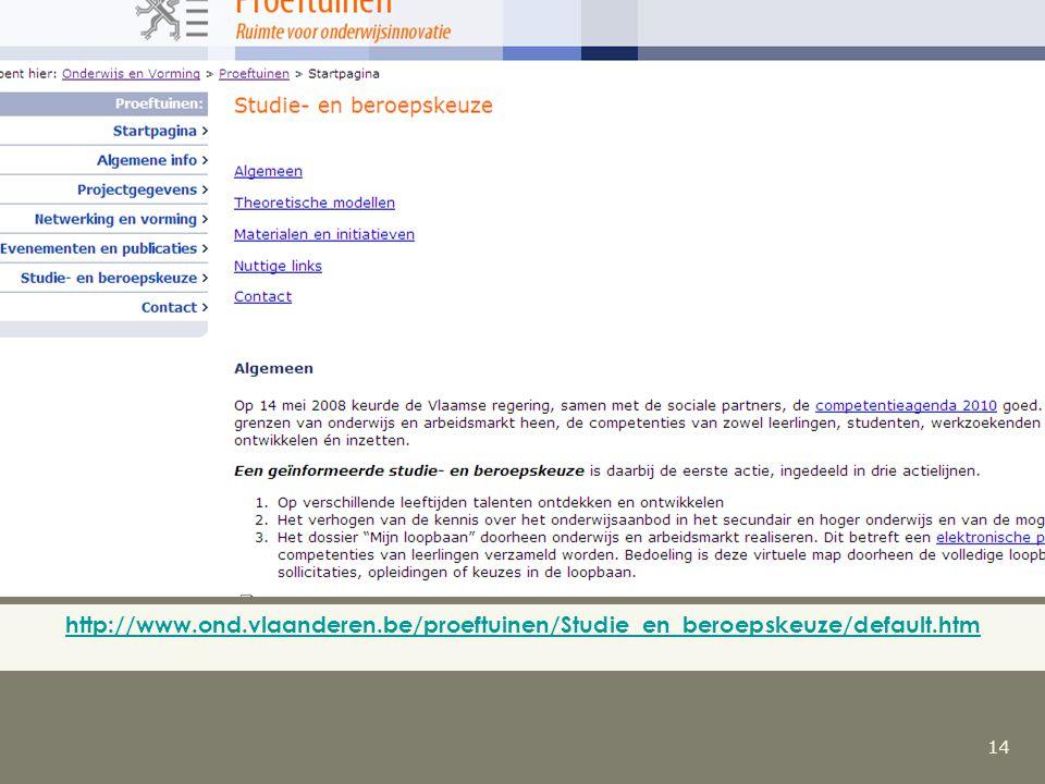 14 http://www.ond.vlaanderen.be/proeftuinen/Studie_en_beroepskeuze/default.htm