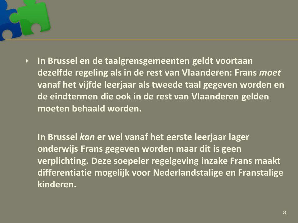  In Brussel en de taalgrensgemeenten geldt voortaan dezelfde regeling als in de rest van Vlaanderen: Frans moet vanaf het vijfde leerjaar als tweede taal gegeven worden en de eindtermen die ook in de rest van Vlaanderen gelden moeten behaald worden.