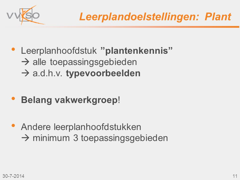 """Leerplandoelstellingen: Plant Leerplanhoofdstuk """"plantenkennis""""  alle toepassingsgebieden  a.d.h.v. typevoorbeelden Belang vakwerkgroep! Andere leer"""