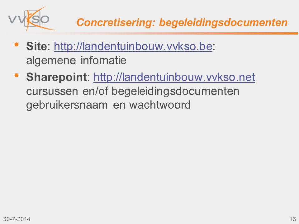 Concretisering: begeleidingsdocumenten Site: http://landentuinbouw.vvkso.be: algemene infomatiehttp://landentuinbouw.vvkso.be Sharepoint: http://lande