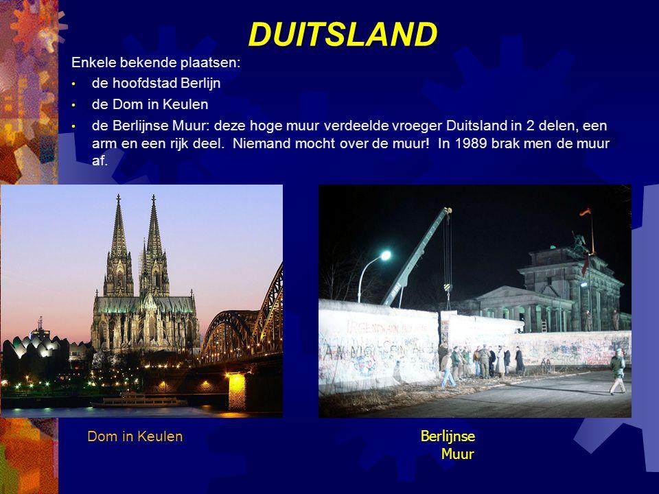 DUITSLAND Berlijnse Muur Enkele bekende plaatsen: de hoofdstad Berlijn de Dom in Keulen de Berlijnse Muur: deze hoge muur verdeelde vroeger Duitsland in 2 delen, een arm en een rijk deel.