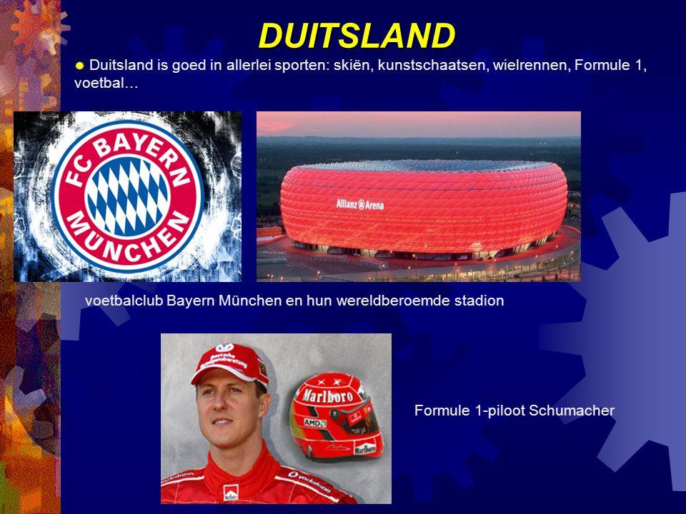 DUITSLAND  Duitsland is goed in allerlei sporten: skiën, kunstschaatsen, wielrennen, Formule 1, voetbal… voetbalclub Bayern München en hun wereldberoemde stadion Formule 1-piloot Schumacher