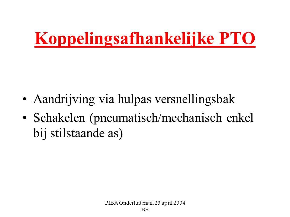 PIBA Onderluitenant 23 april 2004 BS Koppelingsafhankelijke PTO Aandrijving via hulpas versnellingsbak Schakelen (pneumatisch/mechanisch enkel bij sti