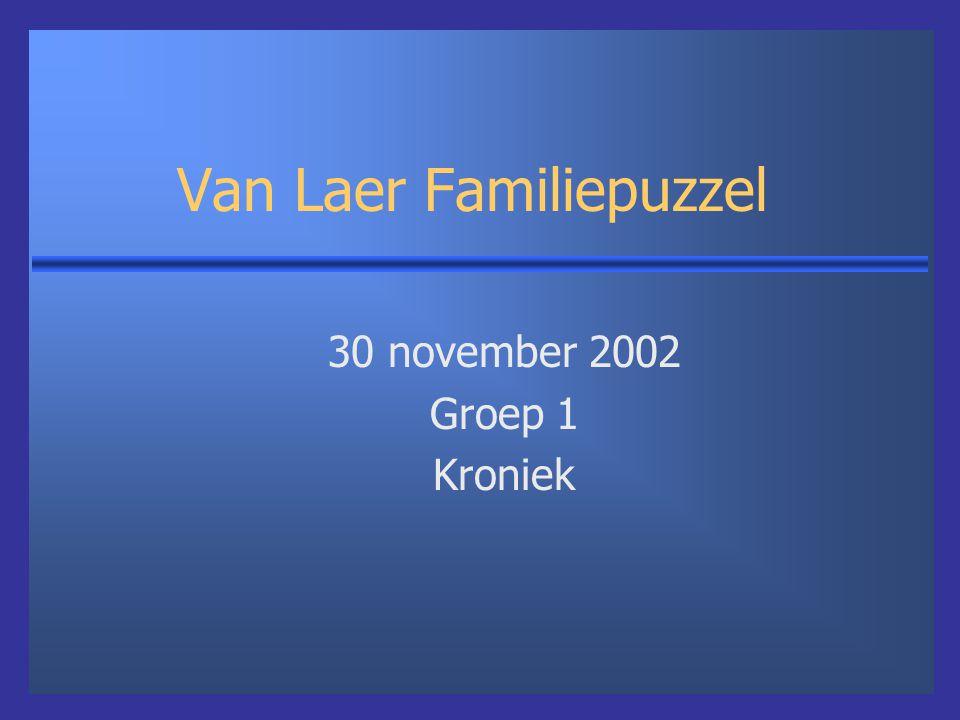 Van Laer Familiepuzzel 30 november 2002 Groep 1 Kroniek