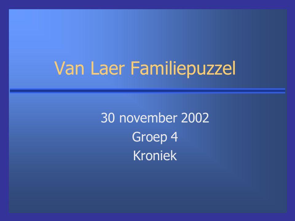 Van Laer Familiepuzzel 30 november 2002 Groep 4 Kroniek