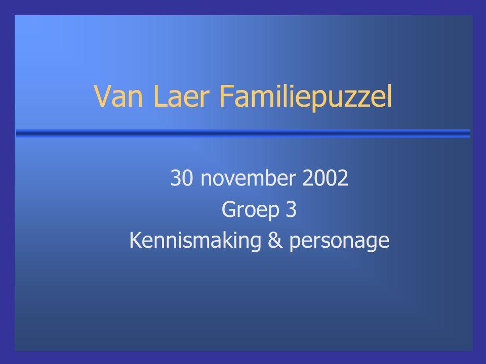 Van Laer Familiepuzzel 30 november 2002 Groep 3 Kennismaking & personage