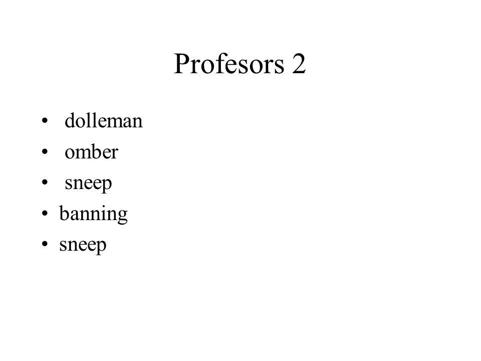 Profesors 2 dolleman omber sneep banning sneep
