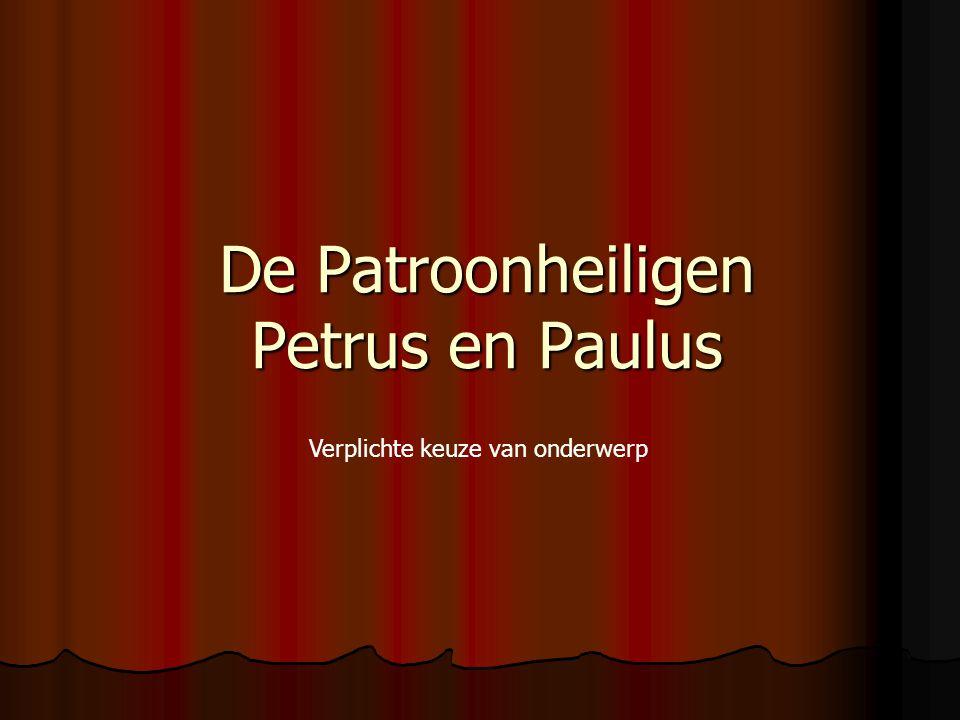De Patroonheiligen Petrus en Paulus Verplichte keuze van onderwerp