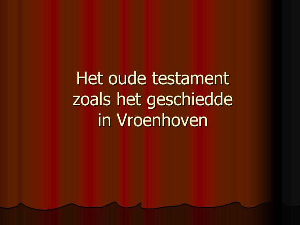 Het oude testament zoals het geschiedde in Vroenhoven