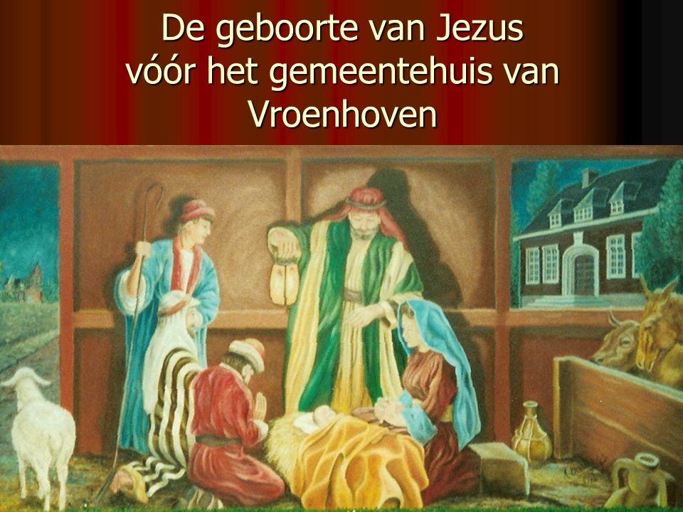 De geboorte van Jezus vóór het gemeentehuis van Vroenhoven