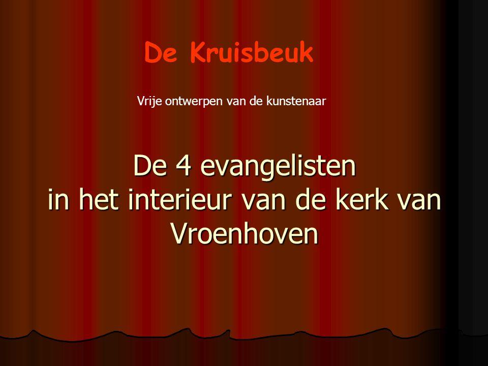 De 4 evangelisten in het interieur van de kerk van Vroenhoven De Kruisbeuk Vrije ontwerpen van de kunstenaar