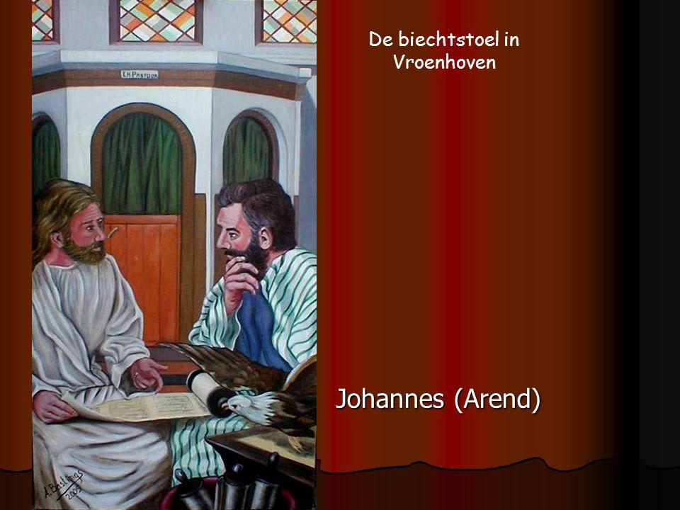 Johannes (Arend) De biechtstoel in Vroenhoven