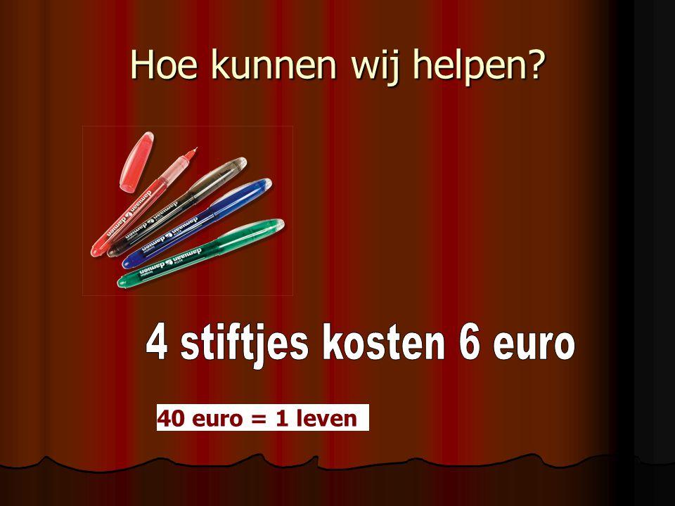 Hoe kunnen wij helpen? 40 euro = 1 leven
