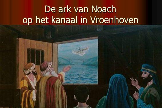 De ark van Noach op het kanaal in Vroenhoven