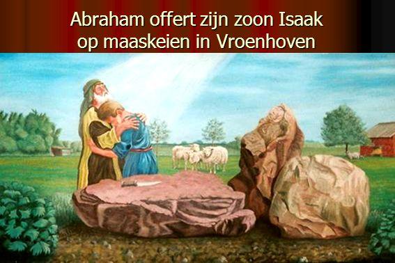 Abraham offert zijn zoon Isaak op maaskeien in Vroenhoven