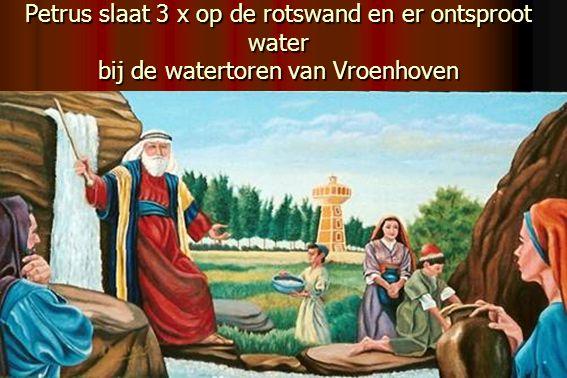 Petrus slaat 3 x op de rotswand en er ontsproot water bij de watertoren van Vroenhoven