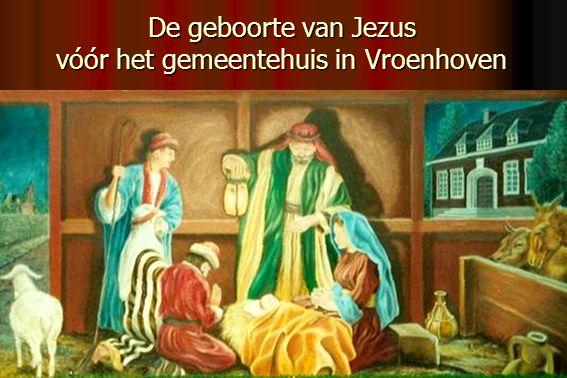 De geboorte van Jezus vóór het gemeentehuis in Vroenhoven