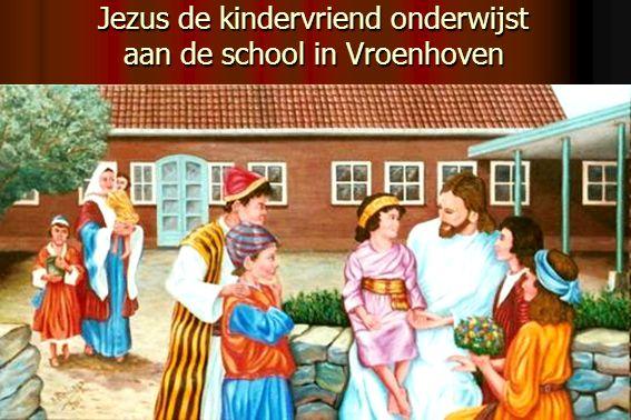 Jezus de kindervriend onderwijst aan de school in Vroenhoven
