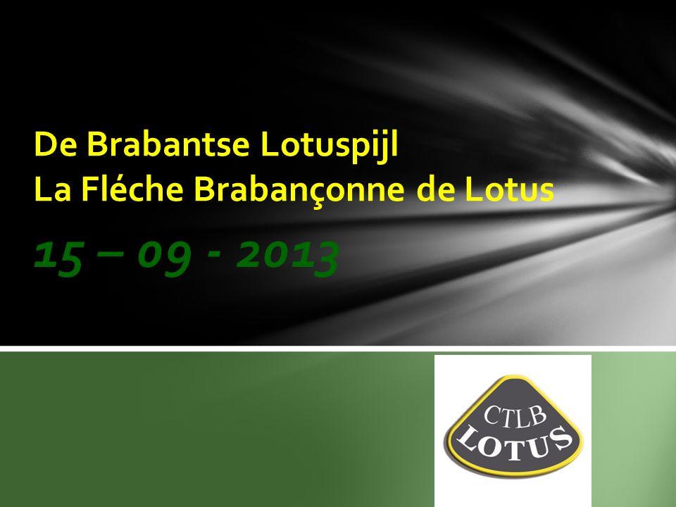 15 – 09 - 2013 De Brabantse Lotuspijl La Fléche Brabançonne de Lotus