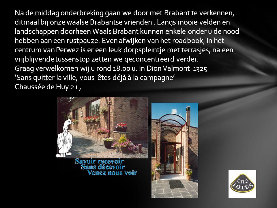 Na de middag onderbreking gaan we door met Brabant te verkennen, ditmaal bij onze waalse Brabantse vrienden. Langs mooie velden en landschappen doorhe