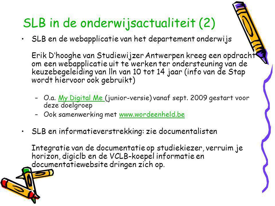 SLB en de webapplicatie van het departement onderwijs Erik D'hooghe van Studiewijzer Antwerpen kreeg een opdracht om een webapplicatie uit te werken ter ondersteuning van de keuzebegeleiding van lln van 10 tot 14 jaar (info van de Stap wordt hiervoor ook gebruikt) –O.a.