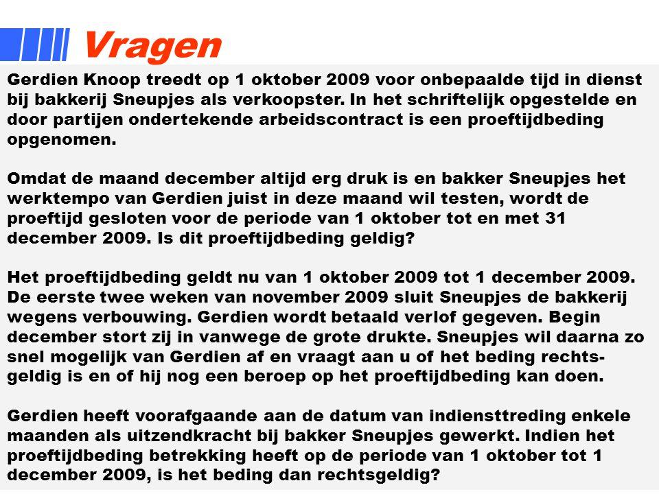 20 Gerdien Knoop treedt op 1 oktober 2009 voor onbepaalde tijd in dienst bij bakkerij Sneupjes als verkoopster.