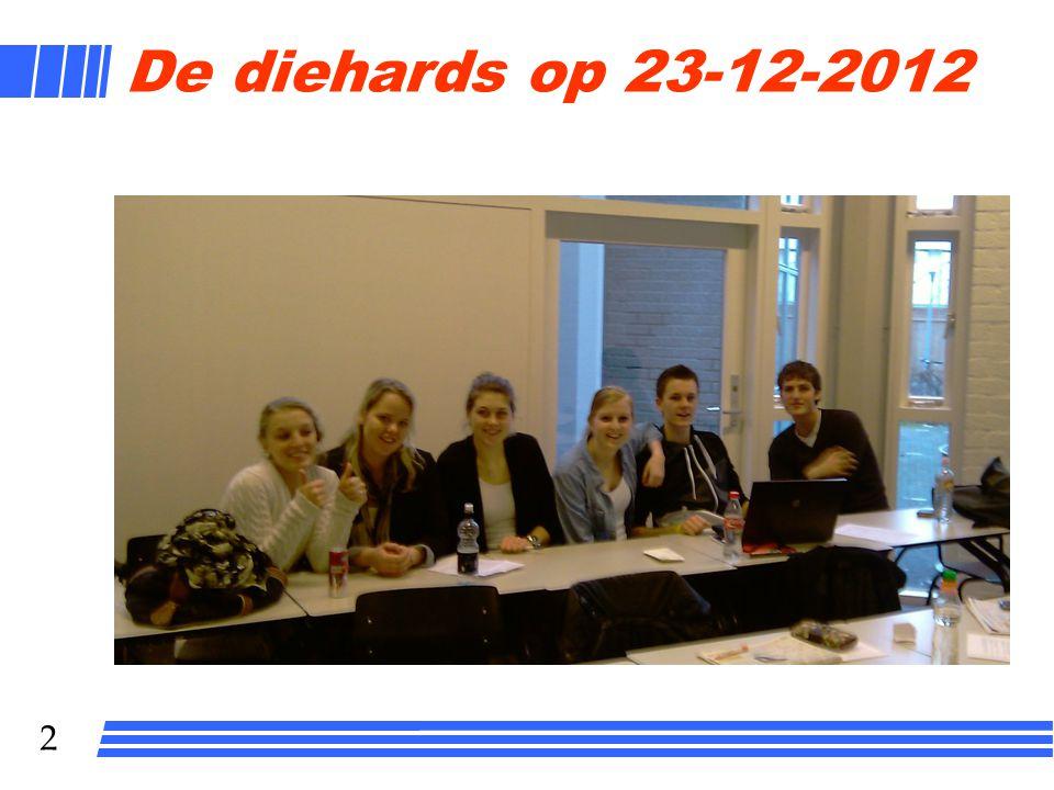 2 De diehards op 23-12-2012