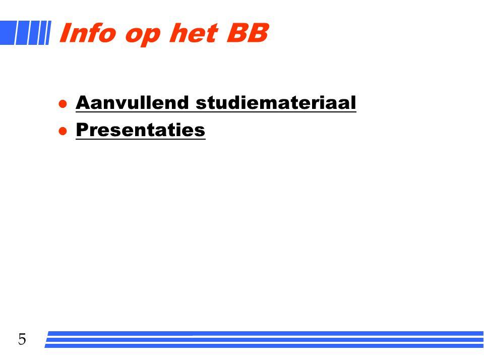 5 Info op het BB l Aanvullend studiemateriaal Aanvullend studiemateriaal l Presentaties Presentaties
