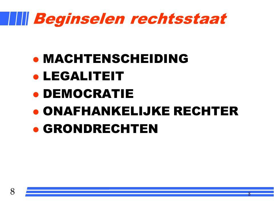 7 7 Functies staat l Machtsfunctie Alleen overheid is gelegitimeerd om geweld te gebruiken l Juridische functie –Soevereiniteit Staat is rechtsgemeens