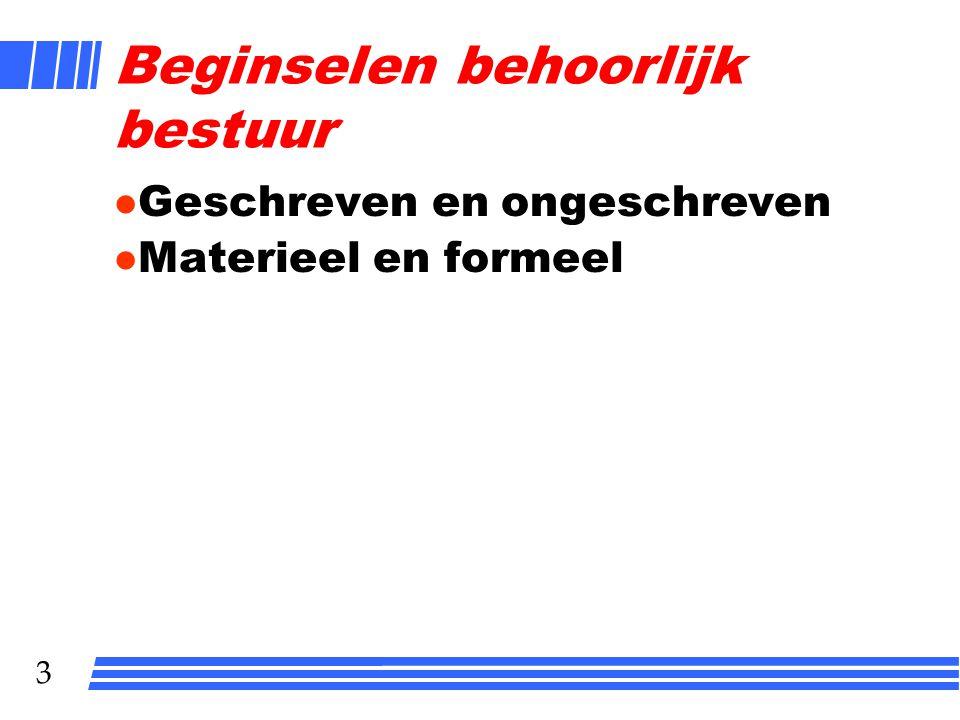 3 Beginselen behoorlijk bestuur l Geschreven en ongeschreven l Materieel en formeel